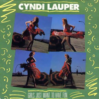 Girls Just Want to Have Fun - Image: Cyndi lauper girls just want to have fun