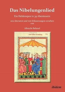 <i>Das Nibelungenlied: Ein Heldenepos in 39 Abenteuern</i> 2001 novel by Albrecht Behmel