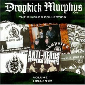 The Singles Collection, Volume 1 - Image: Dropkick Murphys Singles Collection Vol 1