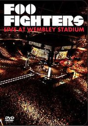 Live at Wembley Stadium (Foo Fighters DVD) - Image: Foo Fighters Wembley Cover