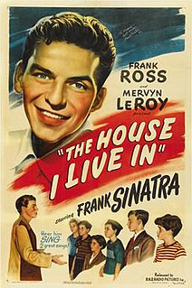 <i>The House I Live In</i> (1945 film) 1945 film by Mervyn LeRoy