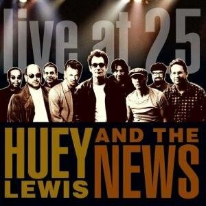 Live at 25 - Image: Hueylewis liveat 25
