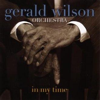 In My Time (Gerald Wilson album) - Image: In My Time (Gerald Wilson album)