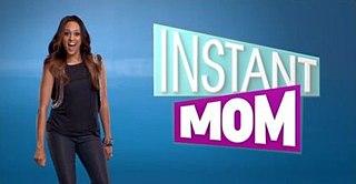 <i>Instant Mom</i> television series
