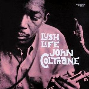 Lush Life (John Coltrane album) - Image: John Coltrane Lush Life