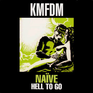 Naïve (album) - Image: KMFDM Naïve Hell to Go