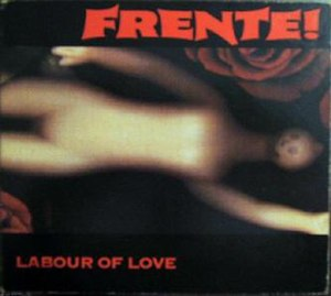 Labour of Love (EP) - Image: Labour of Love (EP) by Frente!