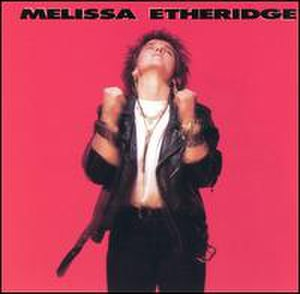 Melissa Etheridge (album) - Image: Melissa Etheridge Melissa Etheridge