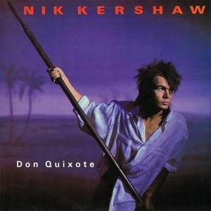 Don Quixote (Nik Kershaw song) - Image: Nik Kershaw Don Quixote