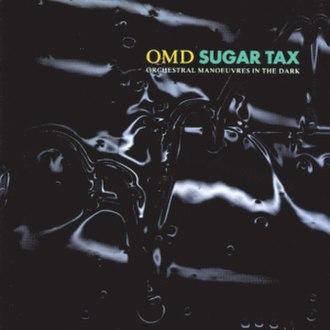 Sugar Tax (album) - Image: Orchestral Manoeuvres in the Dark Sugar Tax album cover