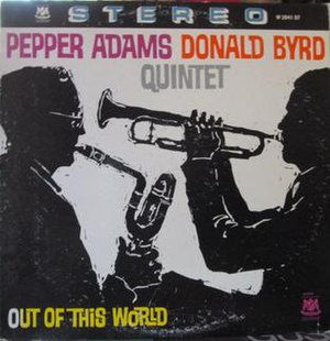 Out of This World (Pepper Adams Donald Byrd Quintet album) - Image: Out of This World (Pepper Adams Donald Byrd Quintet album)