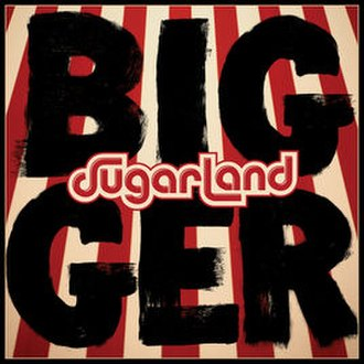 Bigger (album) - Image: Sugarland bigger