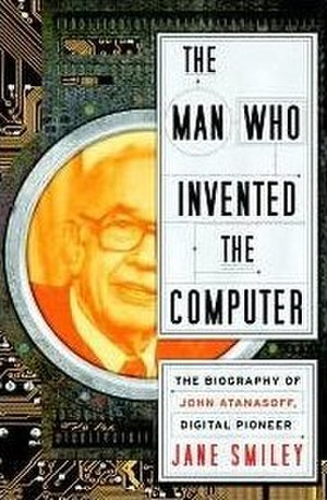 The Man Who Invented the Computer - First edition (publ. Doubleday)