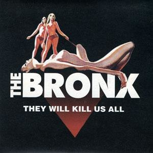 They Will Kill Us All (Without Mercy) - Image: The Bronx They Will Kill Us All (Without Mercy) cover