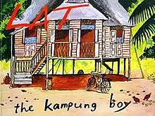 "A little naked boy stands in the space under a wooden house that is on stilts. Chickens peck the ground for food. The word ""Lat"" is at the top left of the image and ""the Kampung Boy"" at the bottom."