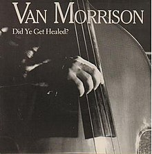 Van Morrison Did Ye Get Healed? single cover.jpg