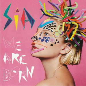 We Are Born - Image: We Are Born by Sia