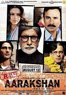 <i>Aarakshan</i> 2011 film by Prakash Jha