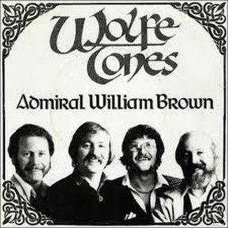 Admiral William Brown - Image: Admiral William Brown (Wolfe Tones)