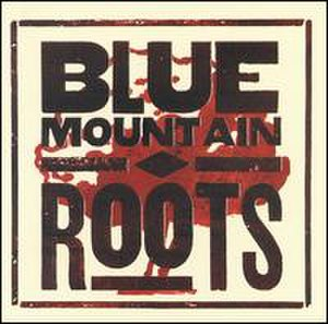 Roots (Blue Mountain album) - Image: Blue mountain roots