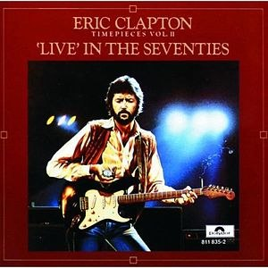 Time Pieces Vol.II Live in the Seventies - Image: Eric Clapton Time Pieces, Vol.2