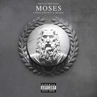 Moses (French Montana song) - Image: French Montana Moses