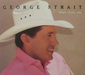 Blue Clear Sky (song) - Image: George Strait Blue clear sky