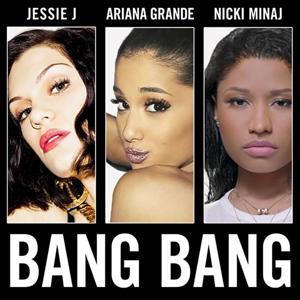 Bang Bang (Jessie J, Ariana Grande and Nicki Minaj song) - Image: Jessie J Bang Bang (featuring Ariana Grande & Nicki Minaj) Cover Art