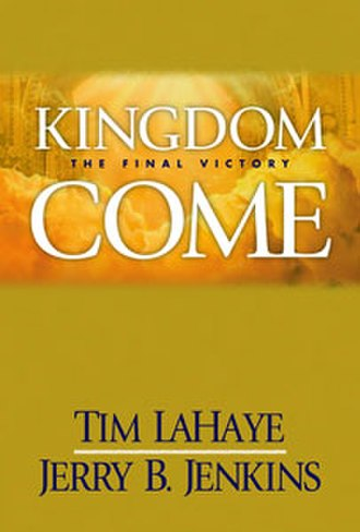 Kingdom Come (LaHaye novel) - First edition cover