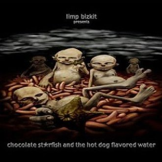 Chocolate Starfish and the Hot Dog Flavored Water - Image: Limp Bizkit Chocolate Starfish and the Hotdog Flavored Water