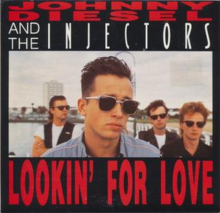 Lookin for Love (Diesel song) 1989 single by Johnny Diesel and the Injectors