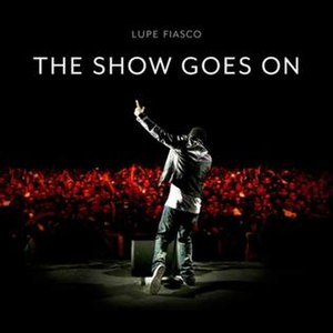 The Show Goes On (song) - Image: Lupe fiasco show goes on