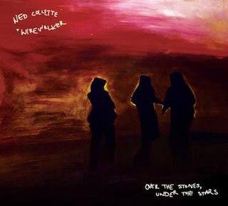 <i>Over the Stones, Under the Stars</i> 2009 studio album by Ned Collette + Wirewalker