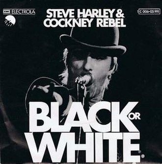 Black or White (Steve Harley & Cockney Rebel song) - Image: Steve Harley & Cockney Rebel Black or White Single German Cover