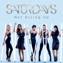 The Saturdays - Not Giving Up (Official Single Cover).png
