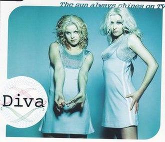 The Sun Always Shines on T.V. - Image: The Sun Always Shines on T.V. (Diva song)