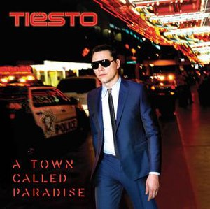 A Town Called Paradise - Image: Tiesto A Town Called Paradise