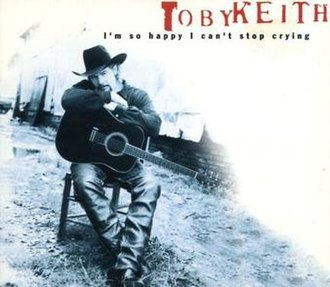 I'm So Happy I Can't Stop Crying - Image: Toby Keith I'm So Happy