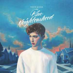 Blue Neighbourhood - Image: Troye Sivan Blue Neighbourhood
