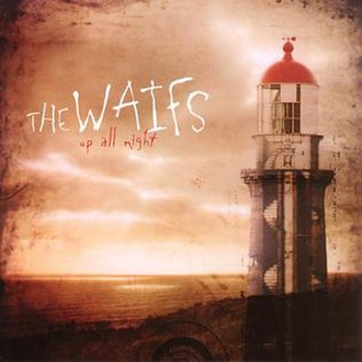 Up All Night (The Waifs album) - Image: Up All Night (The Waifs album) coverart