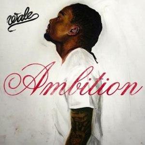 Ambition (Wale album) - Image: Wale Ambition Cover
