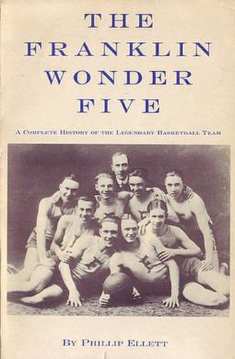 Franklin Wonder Five - Cover of the 1986 book, The Franklin Wonder Five: A Complete History of the Legendary Basketball Team. Team members pictured are Fuzzy Vandivier and Carlyle Friddle (front row), Johnny Gant and Jimmy Ross (2nd row), Harry King, James Wendell 'Ike' Ballard, Charlton 'Butter' Williams and Hubert Davis (3rd row), and coach Griz Wagner in the back.