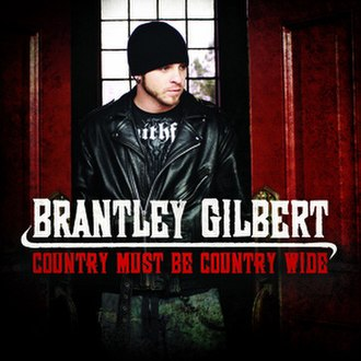 Country Must Be Country Wide - Image: Brantley gilbert country must be country wide single