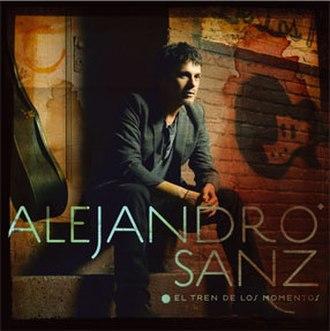 El Tren de los Momentos - Image: El Tren de los Momentos (Alejandro Sanz album cover art)