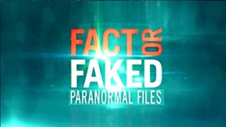 Fact or Faked: Paranormal Files - Image: Factor Faked Title