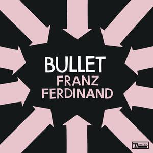 Bullet (Franz Ferdinand song) - Image: Franz Ferdinand Bullet Cover Art