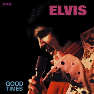 Good Times (Elvis Presley album) - Image: Good Times Elvis