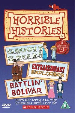 "Horrible Histories (2001 TV series) - The DVD cover of the episode pack ""Groovy Greeks"", ""Extraordinary Explorers"" and Battlin' Bolivar"""