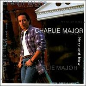 Here and Now (Charlie Major album) - Image: Hereand Now Charlie Major