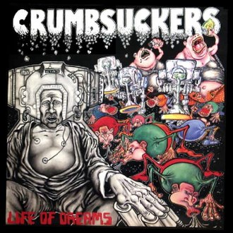 Crumbsuckers - The album cover for Life of Dreams